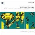 Living on the Edge - Handel, Prokofiev and Mussorgsky