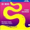 Butler, Martin: O Rio, Fixed Doubles - BBC SO