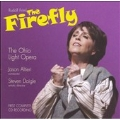 RUDOLF FRIML:THE FIREFLY:STEVEN BYESS(cond)/CHORUS & ORCHESTRA OF THE OHIO LIGHT OPERA