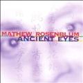 Rosenblum: Ancient Eyes