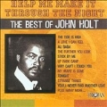 Help Me Make It Through The Night (The Best Of John Holt)
