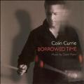 Borrowed Time -Music by Dave Maric: Predicaments, Lucid Intervals, Sense & Innocence, etc / Colin Currie(perc), Hakan Hardenberger(tp&flugelhorn), etc