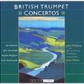 BRITISH TRUMPET CONCERTOS:J.CARMICHAEL/I.HAMILTON/R.BROUGHTON/ETC:J.WALLACE(tp)/S.WRIGHT(cond)/BBC SCOTTISH SYMPHONY ORCHESTRA
