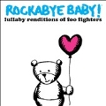Rockabye Baby!: Lullaby Renditions of Foo Fighters