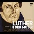Luther in der Musik - Ein Feste Burg...