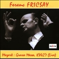 Mozart: Mass in C Minor K.427 / Ferenc Fricsay, Berlin Radio Symphony Orchestra, Maria Stader, etc