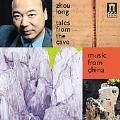 Zhou Long: Tales from the Cave / Zhou Long, China Ensemble