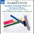 Markevitch: Complete Orchestral Works Vol.8 - The Musical Offering