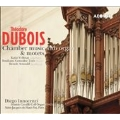Theodore Dubois: Chamber Music with Organ & Motets
