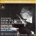 WAGNER:DER FLIEGENDE HOLLAENDER (7/1955):H.KNAPPERTSBUSCH(cond)/BAYREUTH FESTIVAL ORCHESTRA/H.UHDE(Br)/A.VARNAY(S)/W.WINDGASSEN(T)/ETC