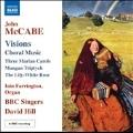 John McCabe: Visions - Choral Works