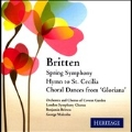 "Britten: Spring Symphony, Hymn to St. Cecilia, Choral Dances from ""Gloriana"", etc"