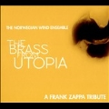 Brass from Utopia: A Frank Zappa Tribute