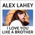 I Love You Like A Brother<限定盤>