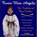Twice Were Angels - The Tradition Of Boy Trebles Vol.2