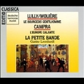 Lully: Bourgeois Gentilhomme; Campra: L'Europa galante