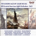 The Golden Age of Light Music Vol.130 - 100 Greatest American Light Orchestras Vol.1