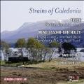 Strains of Caledonia - Bruch, Mendelssohn