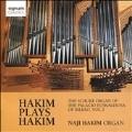 Hakim Plays Hakim - The Schuke Organ of the Palacio Euskalduna of Bilbao Vol.2