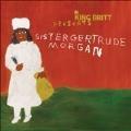 Let's Make a Record/King Britt Presents: Sister Gertrude Morgan