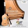 La Monarcha - 17th Century Music from the Spanish Territories