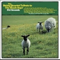 The String Quartet Tribute to the Beach Boys' Pet Sounds