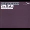 W.Mitterer: Stop Playing - Organ Works