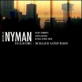 Nyman: Six Celan Songs, The Ballad of Kastriot Rexhepi