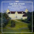 Lars-Erik Larsson: Symphony No.1 - Music for Orchestra, Lyric Fantasy