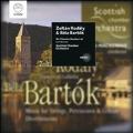 Kodaly: Dances of Galanta; Bartok: Music for Strings, etc