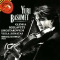 Viola Sonatas:Glinka/Roslavets/Shostakovich:Yuri Bashmet(va)/Mikhail Muntian(p)