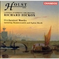 Holst: Orchestral Works / Hickox, London Symphony Orchestra