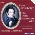 Schubert: Piano Masterworks Vol.3 / Anthony Goldstone(p)