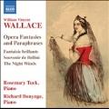 W.V.Wallace: Opera Fantasies and Paraphrases
