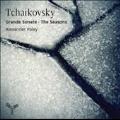 Tchaikovsky: Grande Sonate Op.37, The Seasons Op.37b