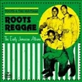 Roots Reggae (The Early Jamaican Albums)