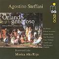 A.Steffani: Orlando Generoso / Bernward Lohr, Musica Alta Ripa, etc