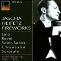 Jascha Heifetz -Fireworks: Lalo, Saint-Saens, Sarasate, Chausson, Ravel (1951-53) / William Steinberg(cond), RCA Victor SO, etc