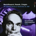THE MOSCOW RECITAL OF SEPTEMPER 28,1998:J.S.BACH(BUSONI):CHACONNE/FRANCK:PRELUDE CHORAL & FUGUE/CHOPIN:24 PRELUDES/ETC:RUDOLF KERER(p)