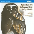 H.Birtwistle: Night's Black Bird, The Shadow of Night, The Cry of Anubis