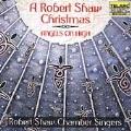 Angels On High: A Robert Shaw Christmas