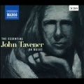 The Essential John Tavener on Naxos