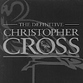 Definitive Christopher Cross, The