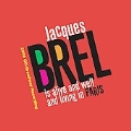 Jacques Brel Is Alive and Well and Living in Paris