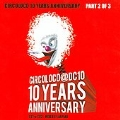 Circoloco 10 Years Anniversary Vol.2 (Mixed By Arpiar)