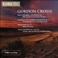 G. Crosse: Elegy for Small Orchestra Op. 1, Concerto for Chamber Orchestra Op. 8, etc.