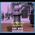Street Corner Symphonies Vol.6 : The Complete Story Of Doo Wop : 1954