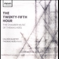 The Twenty-Fifth Hour - The Chamber Music of Thomas Ades