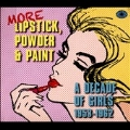 More Lipstick,Powder & Paint
