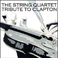 The String Quartet Tribute To Eric Clapton